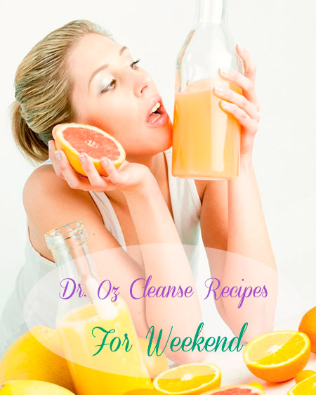 Dr. Oz Weekend Cleanse Recipes
